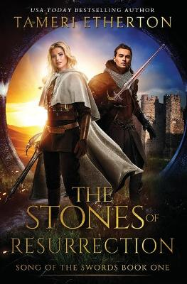 The Stones of Resurrection - Song of the Swords 2 (Paperback)