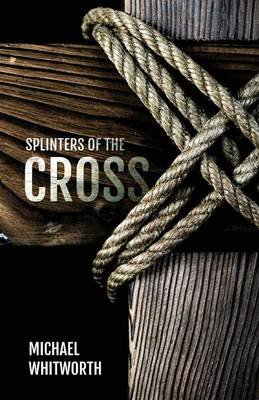 Splinters of the Cross (Paperback)