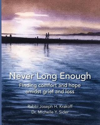Never Long Enough (Paperback): Finding Comfort and Hope Amidst Grief and Loss (Paperback)