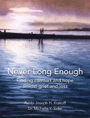 Never Long Enough, Premium Hardcover Edition: Finding Comfort and Hope Amidst Grief and Loss (Hardback)