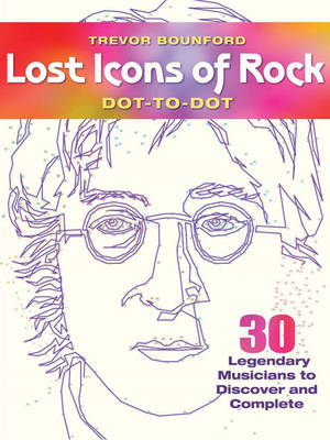 Lost Icons of Rock Dot-to-Dot Portraits: 30 Legendary Musicians to Discover and Complete (Paperback)