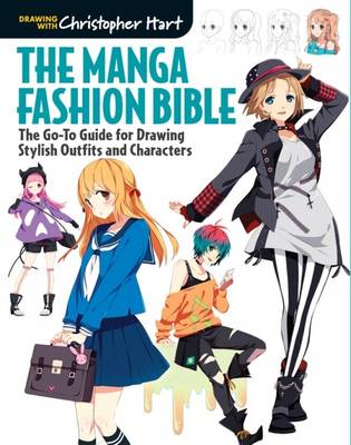 The Manga Fashion Bible: The Go-To Guide for Drawing Stylish Outfits and Characters (Paperback)