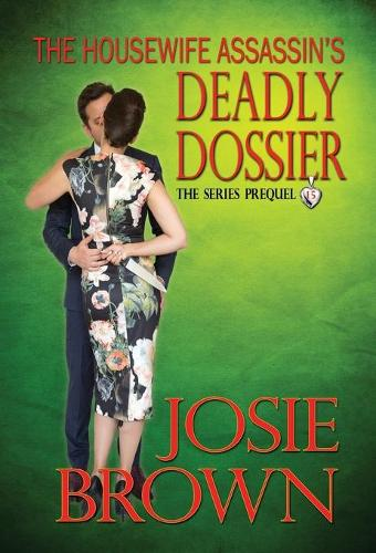 The Housewife Assassin's Deadly Dossier - Housewife Assassin (Hardback)