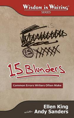 15 Blunders: Common Errors Writers Often Make (Wisdom in Writing Series) (Paperback)