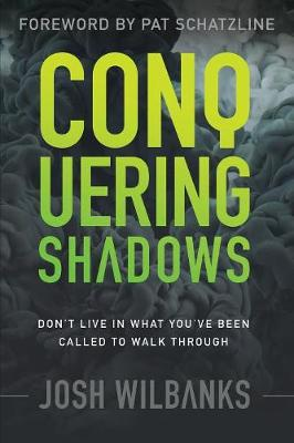 Conquering Shadows: Don't Live in What You've Been Called to Walk Through (Paperback)