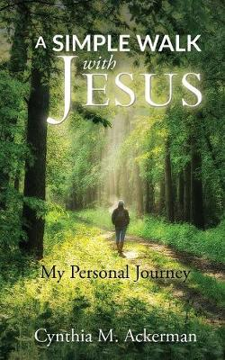 A Simple Walk with Jesus: My Personal Journey (Paperback)