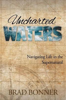 Uncharted Waters: Navigating Life in the Supernatural (Paperback)