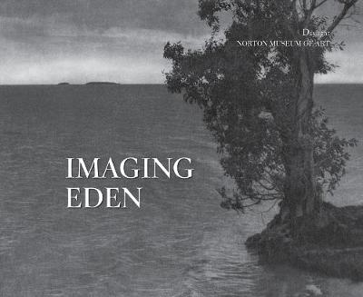 Imaging Eden: Photographers Discover the Everglades (Hardback)