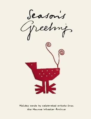 Season's Greetings: Holiday Cards by Celebrated Artists from the Monroe Wheeler Archive (Hardback)