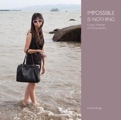 Impossible is Nothing: China's Theater of Consumerism (Hardback)