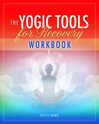 The Yogic Tools for Recovery Workbook (Paperback)