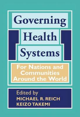 Governing Health Systems: For Nations and Communities Around the World (Hardback)