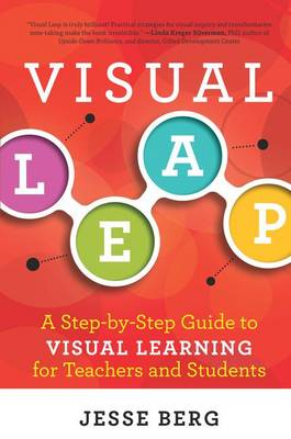 Visual Leap: A Step-by-Step Guide to Visual Learning for Teachers and Students (Paperback)