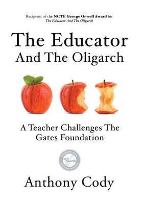 The Educator and the Oligarch: A Teacher Challenges the Gates Foundation (Hardback)
