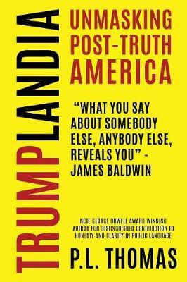 Trumplandia: Unmasking Post-Truth America (Paperback)