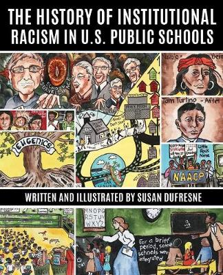 The History of Institutional Racism in U.S. Public Schools (Paperback)