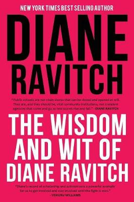 The Wisdom and Wit of Diane Ravitch (Paperback)