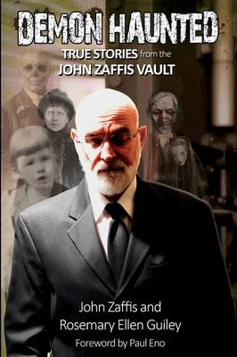 Demon Haunted: True Stories from the John Zaffis Vault (Paperback)