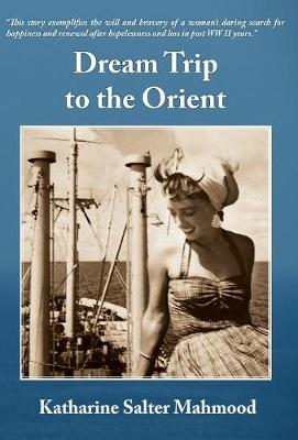 Dream Trip to the Orient (Hardback)