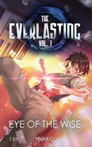 The Everlasting: Eye of the Wise: An Original English Light Novel - Everlasting 1 (Paperback)