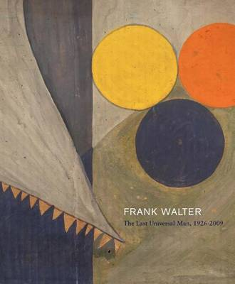 Frank Walter - the Last Universal Man, 1926-2009 (Hardback)