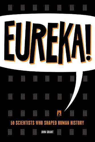Eureka!: 50 Incredible Stories of Scientific Discovery (Paperback)