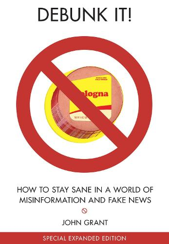 Debunk It!: How to Stay Sane in a World of Misinformation (Paperback)