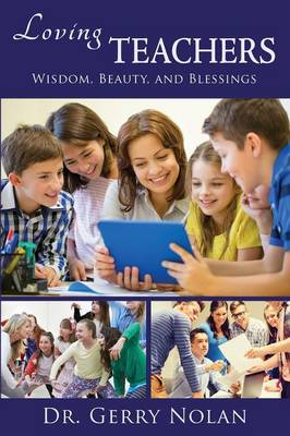 Loving Teachers: Wisdom, Beauty, and Blessings (Paperback)