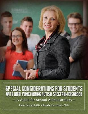 Special Considerations for Students with High-Functioning Autism Spectrum Disorder: A Guide for School Administrators (Paperback)
