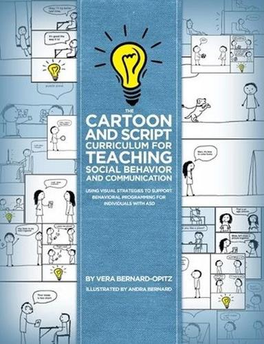 The Cartoon and Script Curriculum for Teaching Social Behavior and Communication: Using Visual Strategies to Support Behavioral Programming  for Individuals with ASD (Paperback)