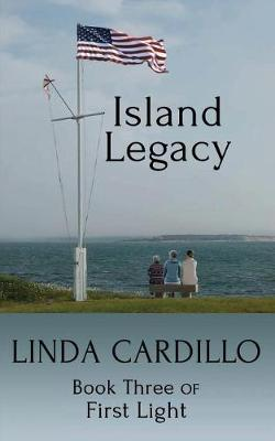 Island Legacy: Book Three of First Light - First Light 3 (Paperback)