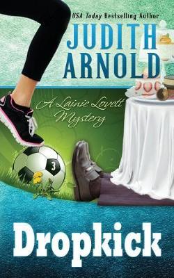 Dropkick: A Lainie Lovett Mystery - Lainie Lovett Mystery 3 (Paperback)