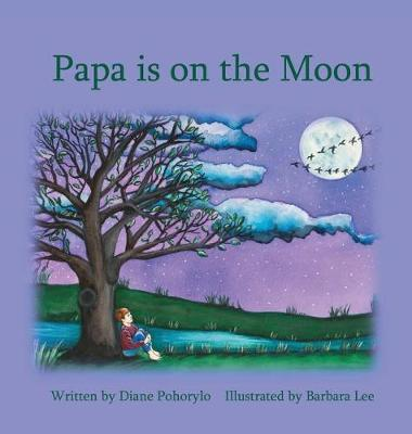 Papa Is on the Moon (Hardback)