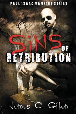 Sins of Retribution: A Paul Isaac Vampire Novel (Paperback)