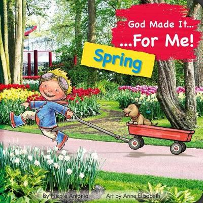God Made It for Me: Spring: Child's Prayers of Thankfulness for the Things They Love Best about Spring - He Made It for Me - Seasons (Board book)