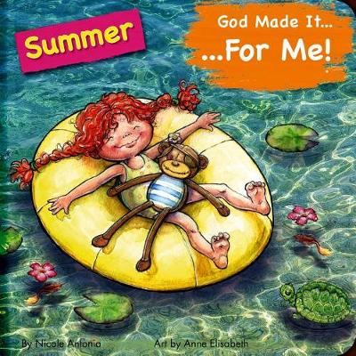 God Made It for Me: Summer: Child's Prayers of Thankfulness for the Things They Love Best about Summer - He Made It for Me - Seasons (Board book)