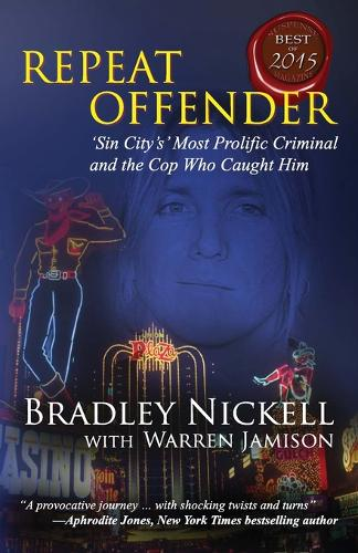 Repeat Offender: Sin City's Most Notorious Criminal and the Cop Who Caught Him (Paperback)