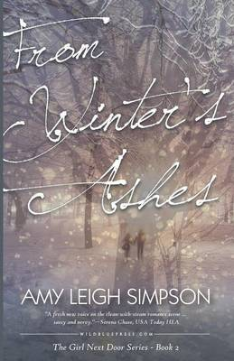 From Winter's Ashes: Book Two: Girl Next Door Crime Romance Series - Book Two: Girl Next Door Crime Romance 2 (Paperback)