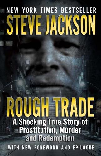 Rough Trade: A Shocking True Story of Prostitution, Murder and Redemption (Paperback)