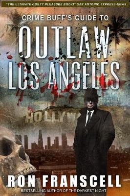Crime Buff's Guide(tm) to Outlaw Los Angeles (Paperback)