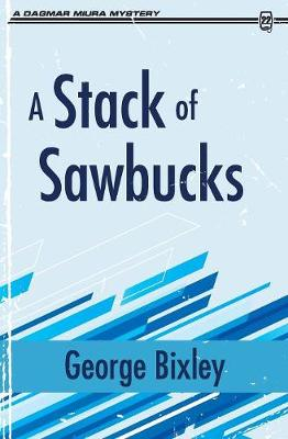 A Stack of Sawbucks - Slater Ibanez Books 4 (Paperback)
