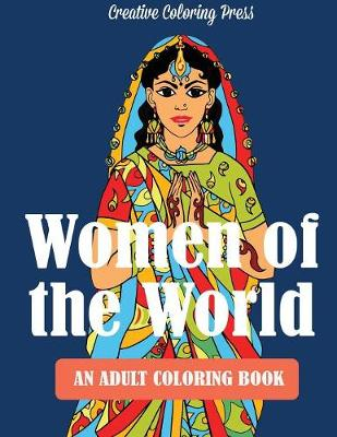 Women of the World: Adult Coloring Book - Adult Coloring Books (Paperback)