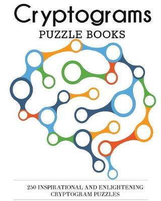 Cryptograms Puzzle Books: 250 Inspirational and Enlightening Cryptogram Puzzles (Paperback)