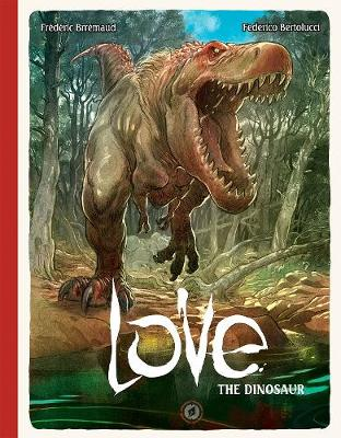 Love Volume 4: The Dinosaur (Hardback)