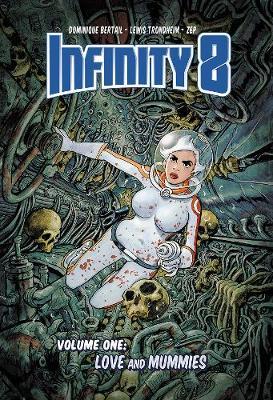 Infinity 8 Vol. 1: Love and Mummies (Hardback)