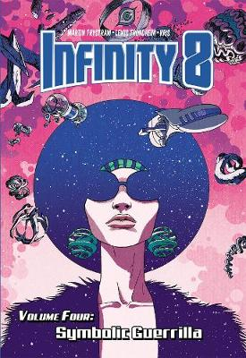 Infinity 8 Vol. 4: Symbolic Guerrilla (Hardback)
