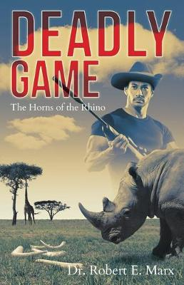 Deadly Game: The Horns of the Rhino (Paperback)