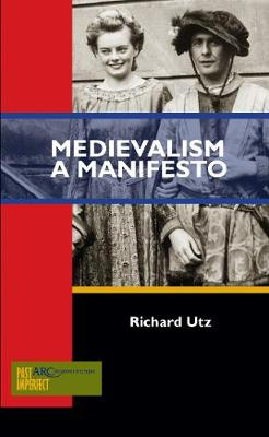 Medievalism: A Manifesto - ARC - Past Imperfect (Paperback)
