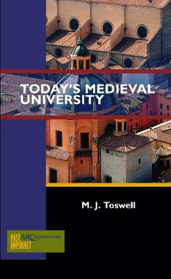 Today's Medieval University - Past Imperfect (Paperback)