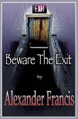 Beware the Exit (Paperback)